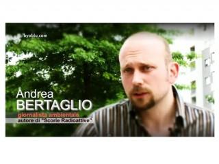 """Andrea Bertaglio, co-autore di """"Scorie Radioattive"""", intervistato da Claudio Messora per Byoblu.com"""