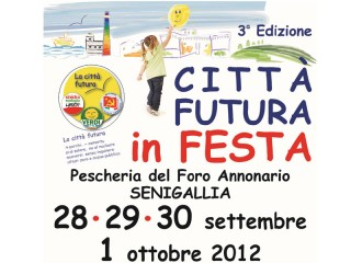 La Città Futura in Festa 2012 - Terza edizione