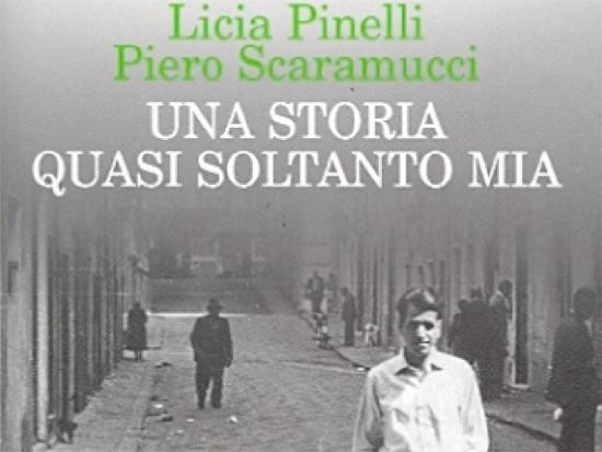 """Copertina del libro di Piero Scaramucci e Licia Pinelli """"Una storia quasi soltanto mia"""""""