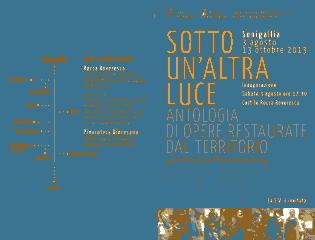 """Inaugurazione della mostra """"Sotto un'altra luce: antologia di opere restaurate dal territorio"""" nel cortile della Rocca Roveresca sabato 3 agosto alle 17.30"""
