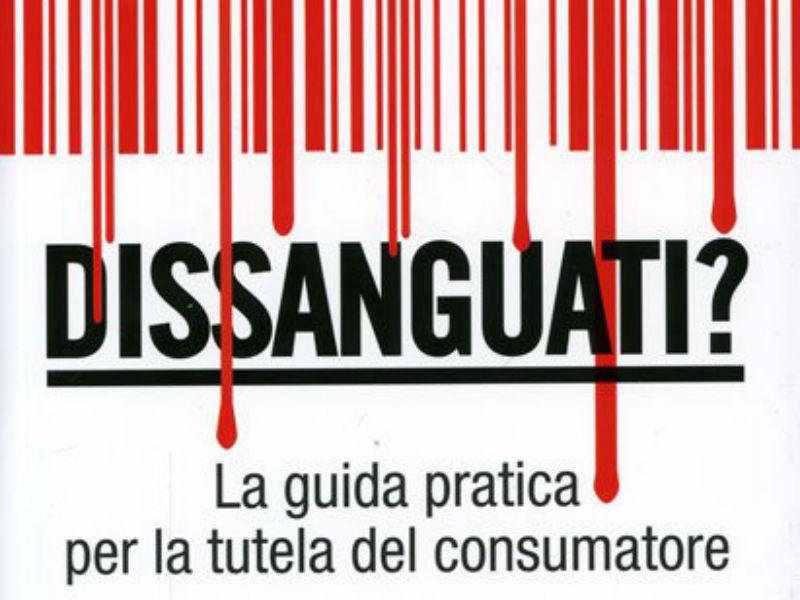 """""""Dissanguati?"""", copertina del volume promosso dal Codacons"""
