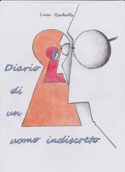 """""""Diario di un uomo indiscreto"""", di Luca Rachetta"""