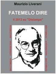 """La copertina di """"Fatemelo dire"""", il libro di Maurizio Liverani"""