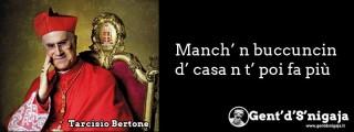 Gent'd'S'nigaja - Tarcisio Bertone
