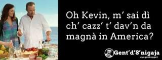 Gent'd'S'nigaja - Kevin Costner