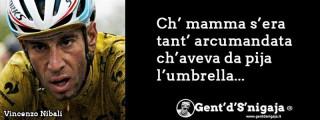 Gent'd'S'nigaja - Vincenzo Nibali