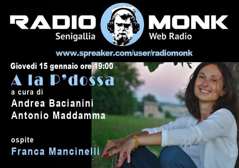 """Franca Mancinelli ospite a Radio Monk per """"A la P'dossa"""""""