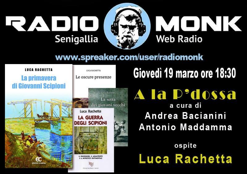 Radio Monk - A la P'dossa: Luca Rachetta