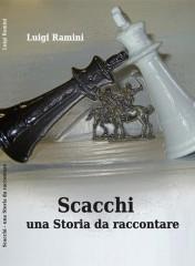 La copertina del libro sugli scacchi scritto da Luigi Ramini 'Scacchi, una storia da raccontare'