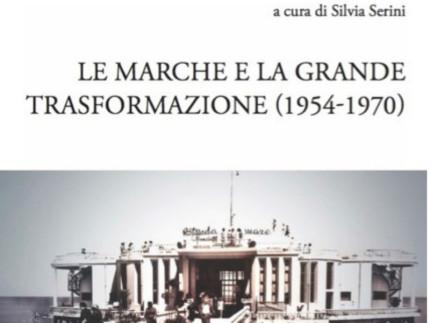 """""""Le Marche e la grande trasformazione"""""""