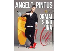 Angelo Pintus con 'Ormai sono una milf'
