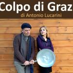 """""""Colpo di Grazia"""" al Teatro """"La Vittoria"""""""