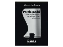 Parole Madri di Monica Lanfranco