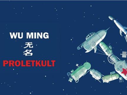 """""""PROLETKULT"""" del collettivo Wu Ming"""