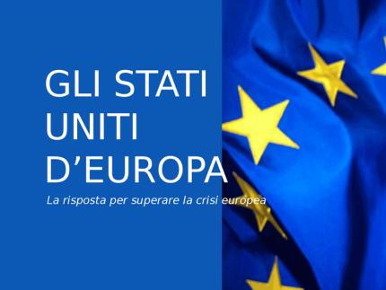 Stati Uniti d'Europa - risposta per superare crisi europea