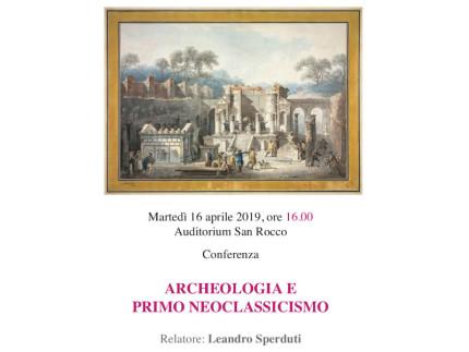 """Conferenza """"Archeologia e Primo Neoclassicismo"""""""