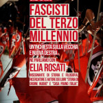 """""""Fascisti del Terzo Millennio. Un'inchiesta sull'estrema destra"""""""