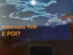 E poi... di Francesco Tinti