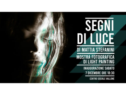"""Segni di luce"", a Vallone la mostra di Light Painting"