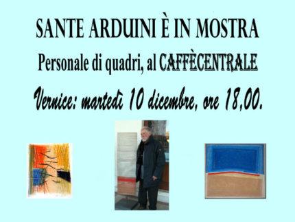 Sante Arduini in mostra al Caffè Centrale di Senigallia