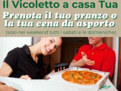 Il Vicoletto a casa tua: prenota pranzo e cena da asporto