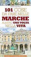 """Copertina del libro """"101 cose da fare nelle Marche almeno una volta nella vita"""""""